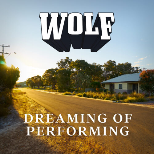 Wolf – Dreaming of Performing