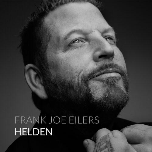Frank Joe Eilers – Helden