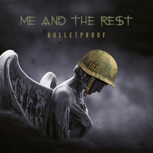 Me And The Rest – Bulletproof