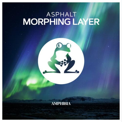 Asphalt – Morphing Layer