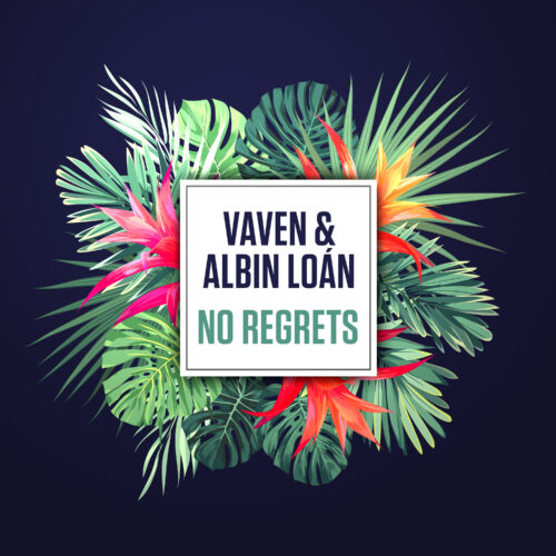 Vaven & Albin Loán – No Regrets