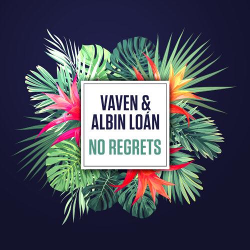 Vaven & Albin Loán – No Regrets