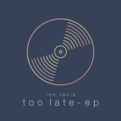 Ron Levis – Too Late – EP