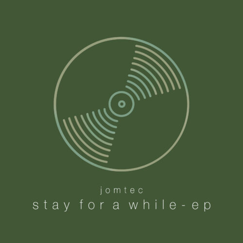 Jomtec – Stay for a While – EP