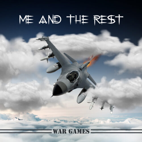 Me And The Rest – War Games
