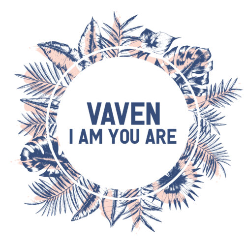 Vaven – I Am You Are